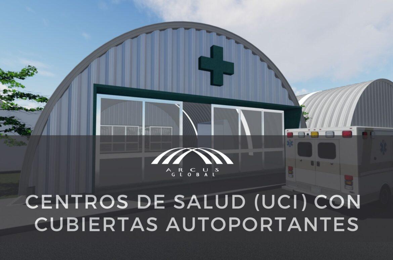 Centros de salud (uci) con Arcotechos al 50%  | Arcus Global