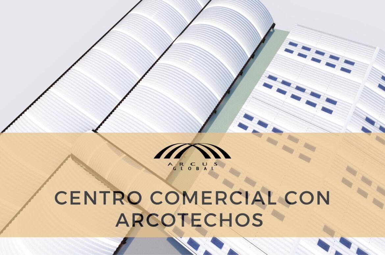 Centros comerciales con arcotechos